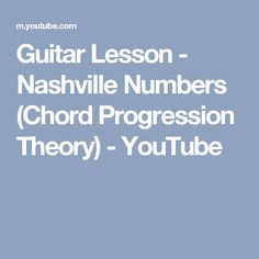 Guitar Lesson - Nashville Numbers (Chord Progression Theory) - YouTube
