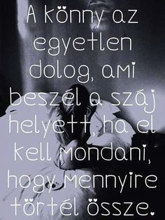 Read Idézetek from the story Életem szerelme by (Sweet Sacrifice) with 537 reads. Motto Quotes, Jokes Quotes, Sad Quotes, Motivational Quotes, Life Quotes, Dont Break My Heart, Good Sentences, Sad Life, Depression Quotes