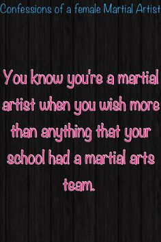 More specifically, a taekwondo team. I know quite a few kids in my school who are in taekwondo, and schools have a team for just about every other sport, except martial arts.