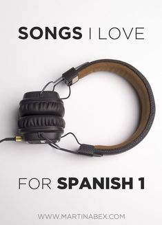 10 songs I love for Spanish 1 - The Comprehensible Classroom
