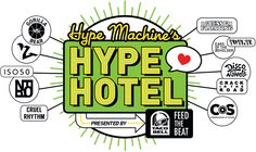 Hype Machine's Hype Hotel - March 11-15th at 505 East 7th St, Austin TX 5 days of music picked by awesome blogs.