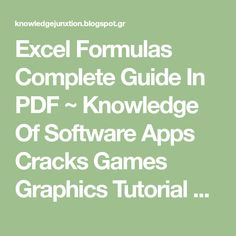 Excel Formulas Complete Guide In PDF ~ Knowledge Of Software Apps Cracks Games Graphics Tutorial And Much More