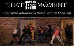 "THAT OTH MOMENT when the girls dance to ""Wanna Be"" by the Spice Girls :)"