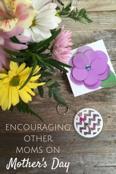 Great idea for encouraging moms on Mother's Day - love this!  We need to build each other up in our roles as moms more than we tear each other down.