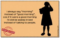 Yes, some days I agree!!!@@@  Dump A Day Funny Dump Ecards - 24 Pics