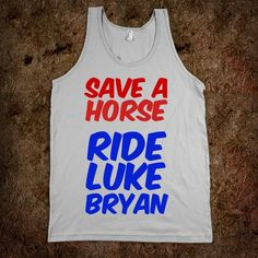 Save A Horse, Ride Luke Bryan - countryfab - Skreened T-shirts, Organic Shirts, Hoodies, Kids Tees, Baby One-Pieces and Tote Bags Custom T-Shirts, Organic Shirts, Hoodies, Novelty Gifts, Kids Apparel, Baby One-Pieces | Skreened - Ethical Custom Apparel