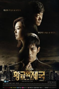 "♥♥ ""THE GOLDEN EMPIRE"" (aka Empire of Gold) ~ Synopsis: Set over a period of 20 years, a multi-generational saga that chronicles the rise of a conglomerate empire from the ruins of the 1990's IMF financial crisis to 2010. A power struggle between Jang Tae-Joo, Choi Seo-Yoon, her older cousin Choi Min-Jae, and other family members as they vie for control of Sung Jin Group. 