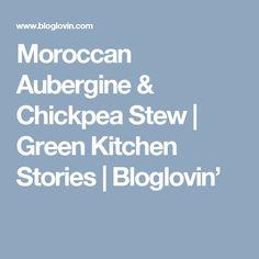 Moroccan Aubergine & Chickpea Stew   Green Kitchen Stories   Bloglovin'