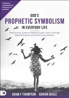 God's Prophetic Symbolism in Everyday Life by Adam Thompson   Koorong Adam Thompson, Destiny Images, Spiritual Eyes, Dreams And Visions, Book Categories, Speak Life, Spiritual Warfare, S Word