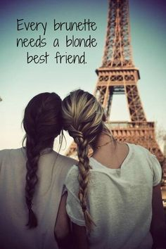 BFF in Paris. I relate so much to this because my BFF is blond and I'm brunette Best Friends Forever, My Best Friend, Closest Friends, Dear Friend, Short Best Friend Quotes, Dear Sister, Two Best Friends, Great Quotes, Inspirational Quotes