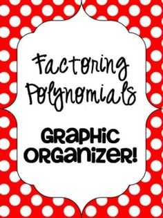 Factoring Polynomials Graphic Organizer - A FREEBIE :)