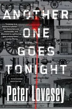 Another one goes tonight by Peter Lovesey. Click on the image to place a hold on this item in the Logan Library catalog.