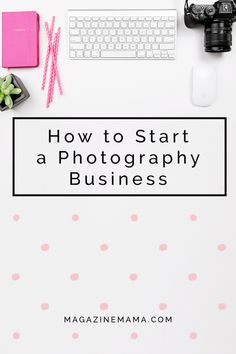 5 things you need to know when you launch your photography business. http://www.magazinemama.com