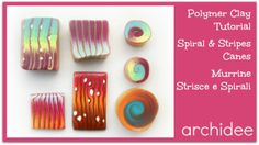 Polymer Clay Tutorial | Colorful Spiral & Stripes Canes | Murrine a Spirali e Strisce Colorate