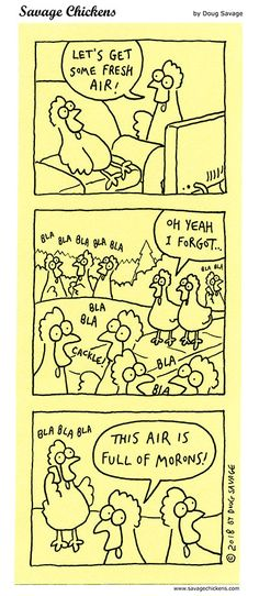Fresh Air May 2018 Savage Chickens, Comic Strips, Let It Be, Humor, Comics, Intp, Funny Stuff, Medicine, Cartoons