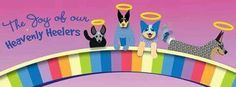 February 25th, 2015, I created the group The Joy of our Heavenly Heelers on Facebook. It is in tribute to my precious girl Joy who passed September 22nd, 2014. It is a grief support group for those of us that have lost our beloved Australian Cattle Dog /Blue-Red Heeler.  It is a grief support group, a place to celebrate their lives and more. Join us on Facebook ~♡~ Artwork by Debra Klecan  *** Joy is the Heeler on the left ~♡~