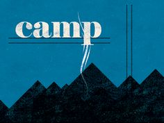 Dribbble - Camp by Brian Cook