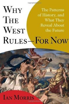Why the West Rules - For Now: The Patterns of History, and What They Reveal About the Future by Ian Morris, http://www.amazon.ca/dp/0771064551/ref=cm_sw_r_pi_dp_q0dZqb0M6BHPH