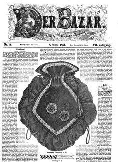 Victorian fashion plate Der Bazar- 1861 Civil War period. Not sure, but think this might be a purse? Correct me if I'm wrong :) Beautiful details and embroidery though. http://books.google.com/books?id=OJ1LAAAAcAAJ&printsec=frontcover&dq=der+bazar+1861&hl=en&sa=X&ei=25lwUvWyGM_PigLCyoHQCg&redir_esc=y#v=onepage&q=der%20bazar%201861&f=false