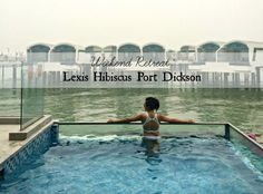 Weekend Retreat: Lexis Hibiscus Port Dickson - www.shewalkstheworld.com