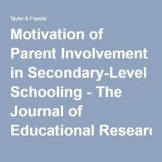 Motivation of Parent Involvement in Secondary-Level Schooling - The Journal of Educational Research - Volume 98, Issue 3