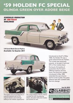 Pre Order scale 59 Holden FC Special in Olinda Green over Adobe Beige. Model features opening doors, boot and bonnet to reveal detailed engine. Comes with certificate of authenticity. Scheduled Production of Due the quarter of 2017 Terra Australis, European Map, Modern Names, Scale Models, Diecast, Cool Cars, Classic Cars, Adobe, Engineering