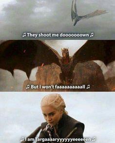 I am Targaaaaryeeeen # Daenerys Targaryen