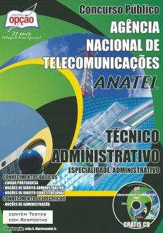 Apostila Concurso Agência Nacional de Telecomunicações - ANATEL / 2014: - Cargo: Técnico Administrativo, especialidade: Administrativo