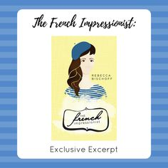 An exclusive first look at the upcoming Youg Adult novel, The French Impressionist by Rebecca Bischoff. Available December 6th, 2016.
