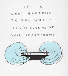 Don't let life pass you by from always being on your phone! But do make time for Pinterest of course ;)