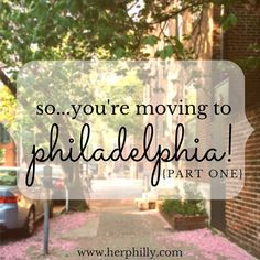 Moving to Philadelphia & Apartment Hunting Tips | Her Philly