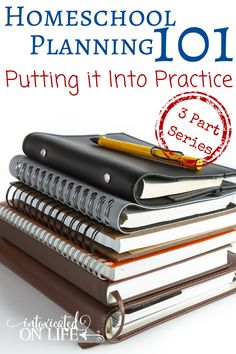 Learn how to put all of that planning into practice in the last of this 3 part Homeschool Planning 101 series! @ IntoxicatedOnLife.com #Homeschool #Planning