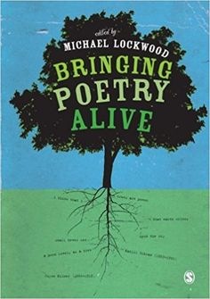Grades K-8 / Bringing Poetry Alive: A Guide to Classroom Practice by Michael Lockwood