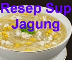 Resep Sup Jagung Corn Recipes, Vegetable Recipes, Vegetarian Recipes, Cooking Recipes, Healthy Recipes, Healthy Food, Indonesian Cuisine, Yummy Food, Tasty