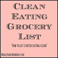 She has a lot of great info. Whole Foods...New Body!: {Clean Eating Grocery List}