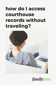 Investigate the mysteries of your family history in county courthouse records across the country — without leaving home.