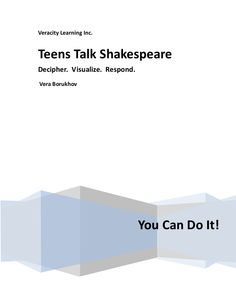teens-talk-shakespeare2010 by Veracity Learning | Tutoring and Educational Services, K-12th Grade via Slideshare