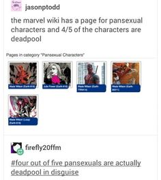 4/5 pansexual are Deadpool