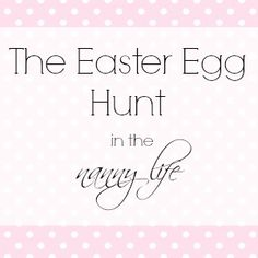 Our Easter hunt in the #nanny life was anything but traditional. But so much fun! #kids #easter #play