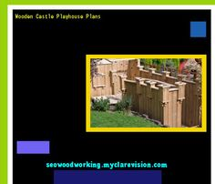 Wooden Castle Playhouse Plans 081506 - Woodworking Plans and Projects!