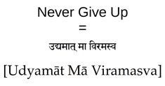 How to Say Never Give Up in Sanskrit - Top 500 Best Tattoo Ideas And Designs For Men and Women Sanskrit Tattoo, Hindi Tattoo, Sanskrit Symbols, Sanskrit Quotes, Sanskrit Mantra, Vedic Mantras, Sanskrit Words, Arabic Tattoos, Karma Tattoo