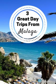 3 Great Day Trips From Malaga, Spain Valencia, Pamplona, Menorca, Andalucia  Spain 7cb9e0ef2b