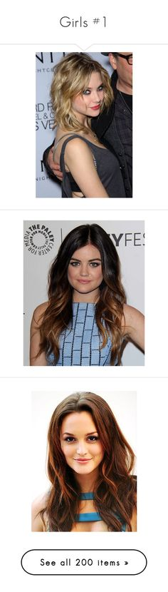 """""""Girls #1"""" by xxheystylessxx ❤ liked on Polyvore featuring ashley benson, hair, hairstyles, lucy hale, cabelos, celebrities, leighton meester, people, gossip girl and pictures"""