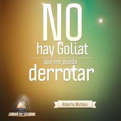 """Si tus problemas son tus """"Goliat"""" derrótalos de la mano de Dios."""