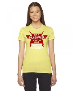 I am a Police Officer What is your Superpower? Women's Tee
