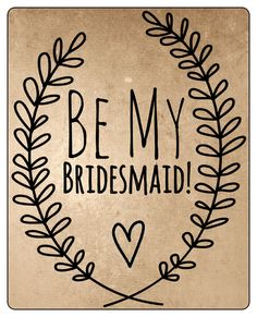 Use this wine label for your bridesmaid proposals.