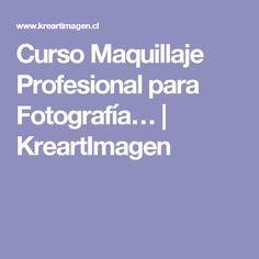Curso Maquillaje Profesional para Fotografía… | KreartImagen