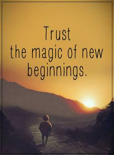 Quotes Trust the magic of new