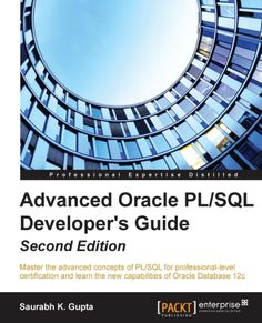 """Read """"Advanced Oracle PL/SQL Developer's Guide - Second Edition"""" by Saurabh K. Gupta available from Rakuten Kobo. Master the advanced concepts of PL/SQL for professional-level certification and learn the new capabilities of Oracle Dat. Best Books To Read, Got Books, Oracle Sql Developer, Oracle Book, Pl Sql, Oracle Database, Ebooks Online, Free Ebooks, What To Read"""