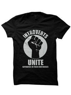 Introverts Unite T-shirt Funny Shirts With Words Ladies Shirts Hipster  Clothes Party Shirts Cool d703572731